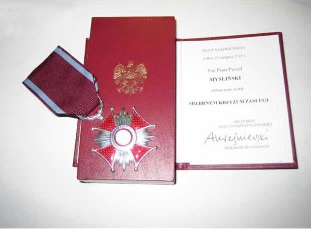 2005 Srebrny Krzyż Zasługi dla Piotra Myślińskiego